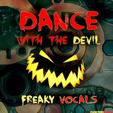Dance With The Devil Freaky Vocals
