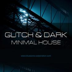 Glitch & Dark Minimal House