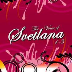The Voice Of Svetlana Vol 1-3